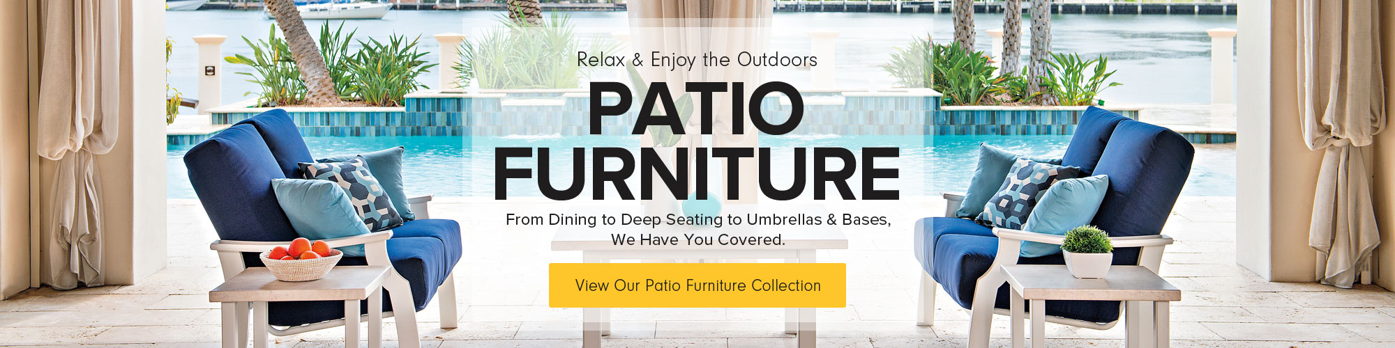Relax and still enjoy the outside with patio furniture from Sun & Ski.