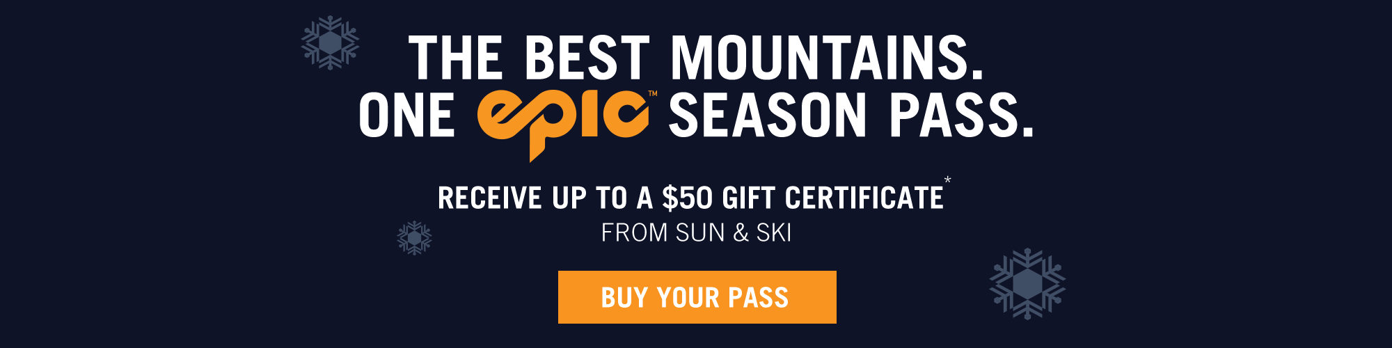 The Best Mountains. One Epic Season Pass. Get Your Pass Today!