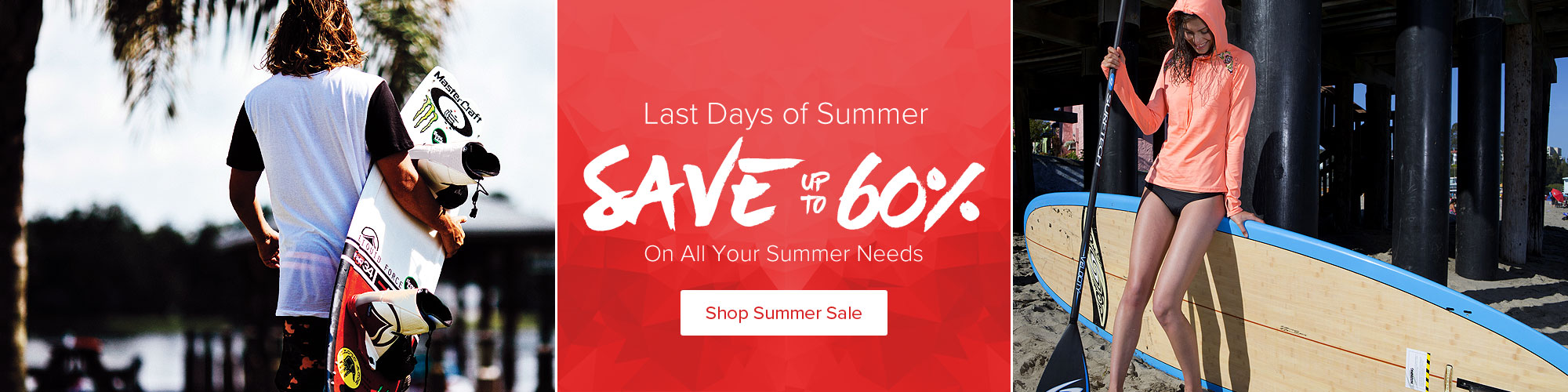 Last Days of Summer - Save Up To 60% on All Your Summer Needs