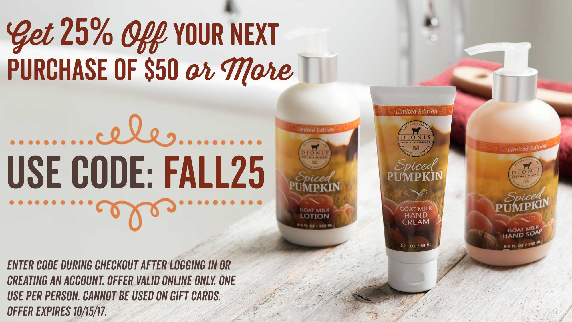 25% Off Your Purchase of $50 or More with Code FALL25