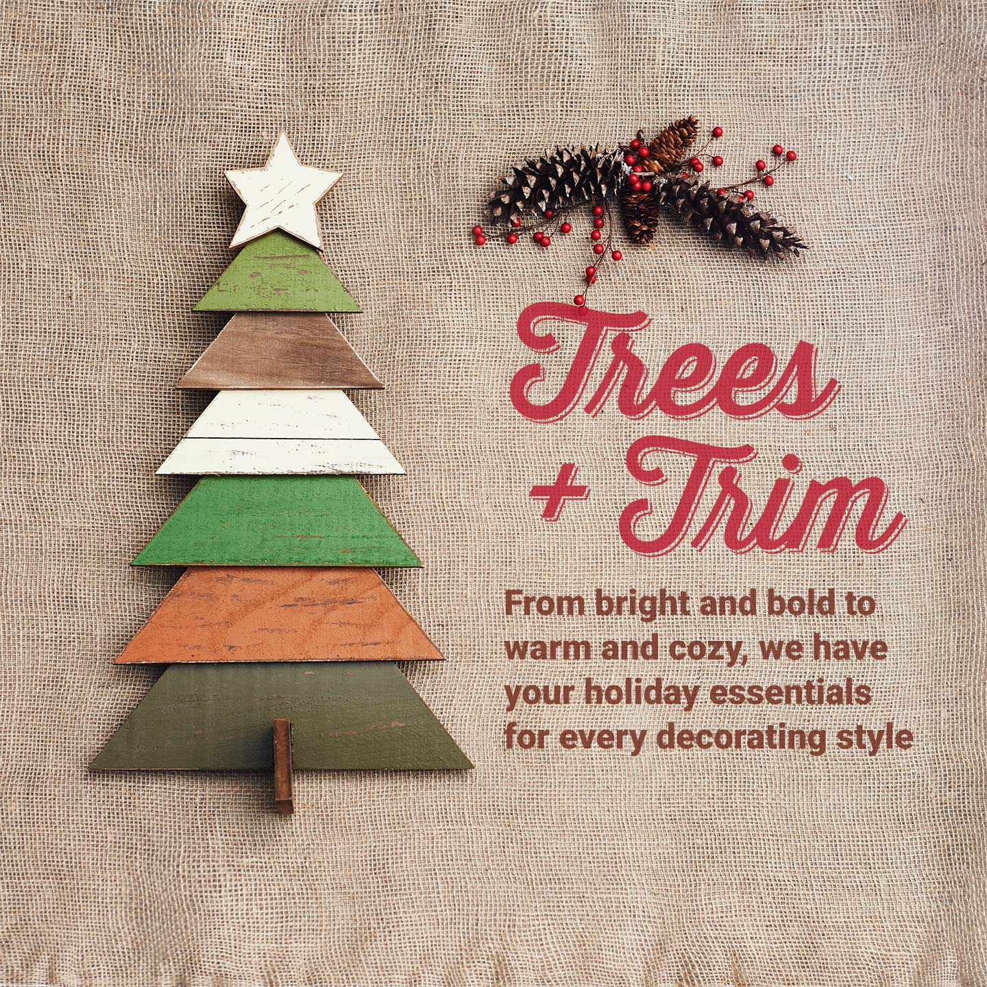 Shop trees & trim that match your own holiday style!