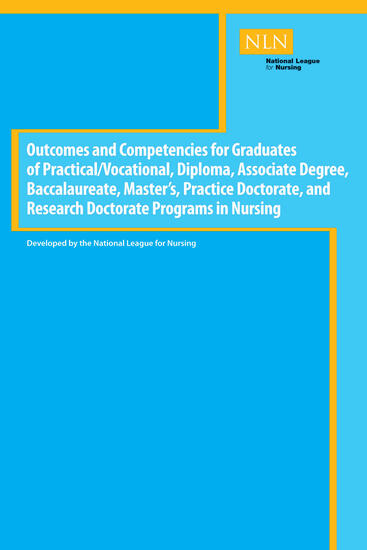 Outcomes and Competencies for Graduates of Practical/Vocational, Diploma, Baccalaureate, Master's Practice Doctorate, and Research Doctorate Programs in Nursing