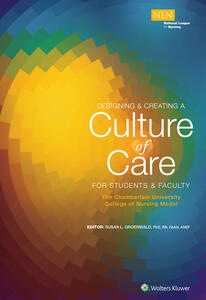 Designing & Creating a Culture of Care for Students & Faculty: The Chamberlain University College of Nursing Model
