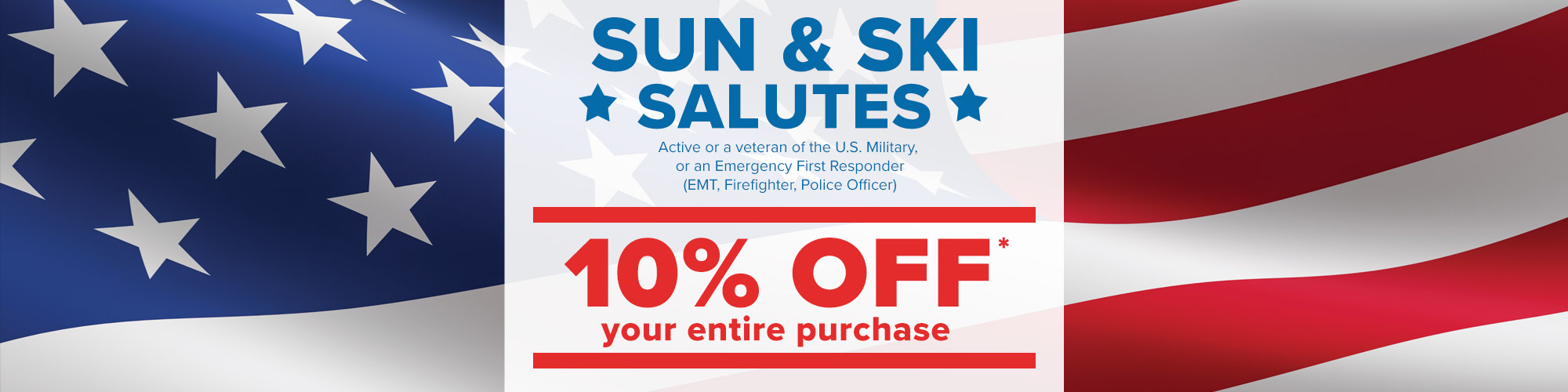 Sun & Ski Salutes - 20% off entire purchase. Limited time