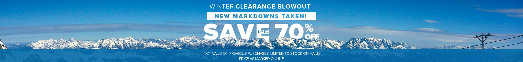 Winter Clearance Blowout. New Markdowns Taken Save up to 70%.