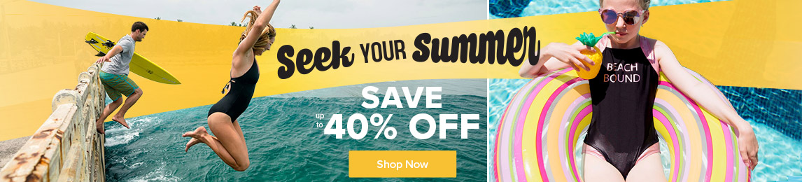 Seek Your Summer with up to 40% off.