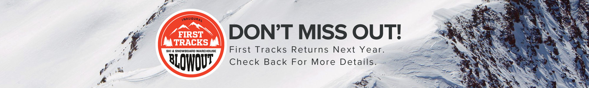 Don't miss out! First Tracks returns next year. Check back for more details.