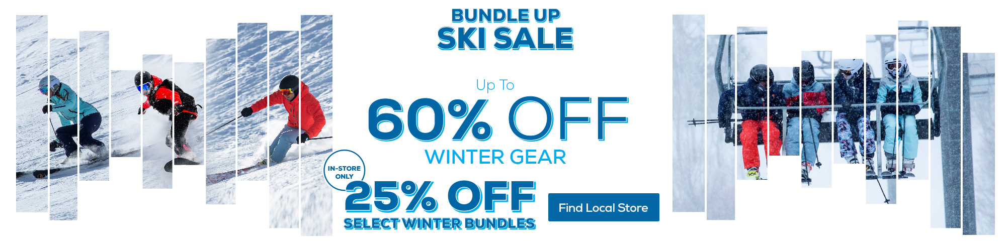 Bundle Up Ski Sale. Up to 505 off winter apparel plus 25% off select winter bundles in store. Find a local store.