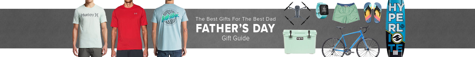 The Best Gifts For The Best Dad. Father's Day Gift Guide