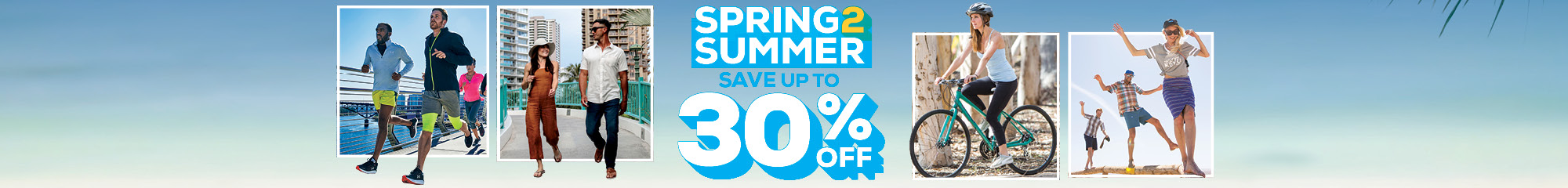 Spring to Summer Sale. Save up to 30% off.