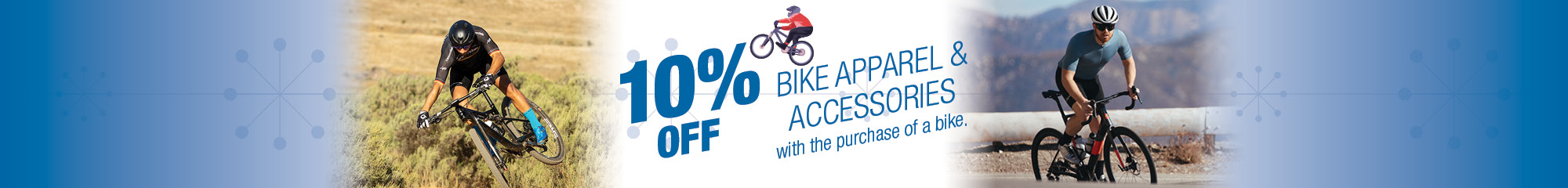 10% Off Cycling Apparel and Accessories with the Purchase of Any Bike