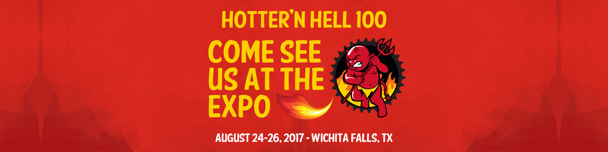 Hotter'N Hell 100. Come See Us At The Expo. August 24-25th, 2017 in Wichita Falls Tx.