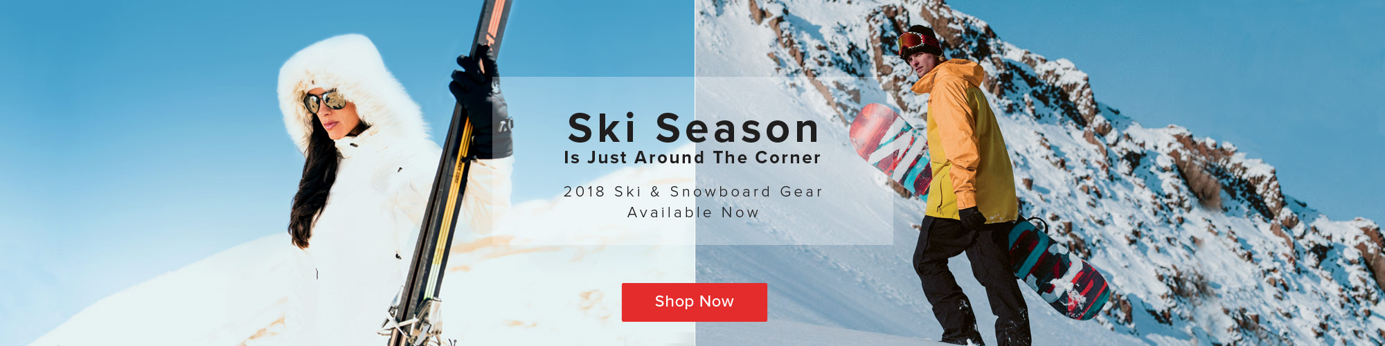 Ski Season is just around the corner - Shop all new Ski & Snowboard Gear.