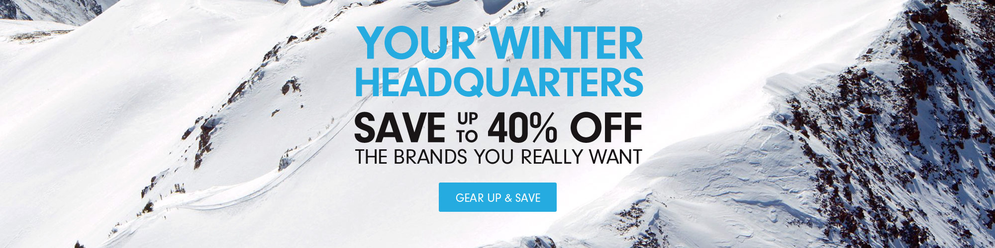 Your Winter Headquarters - Save up to 40% Off