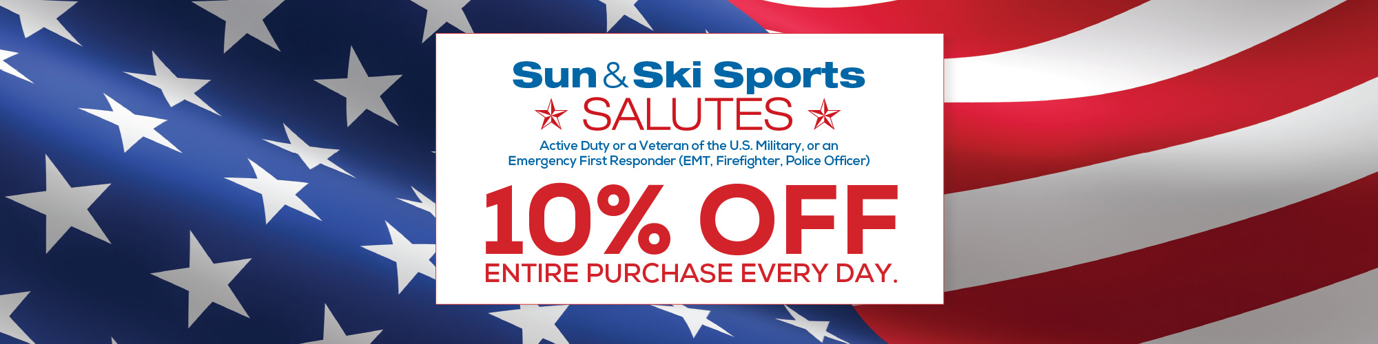 Sun & Ski Salutes -10% off entire purchase