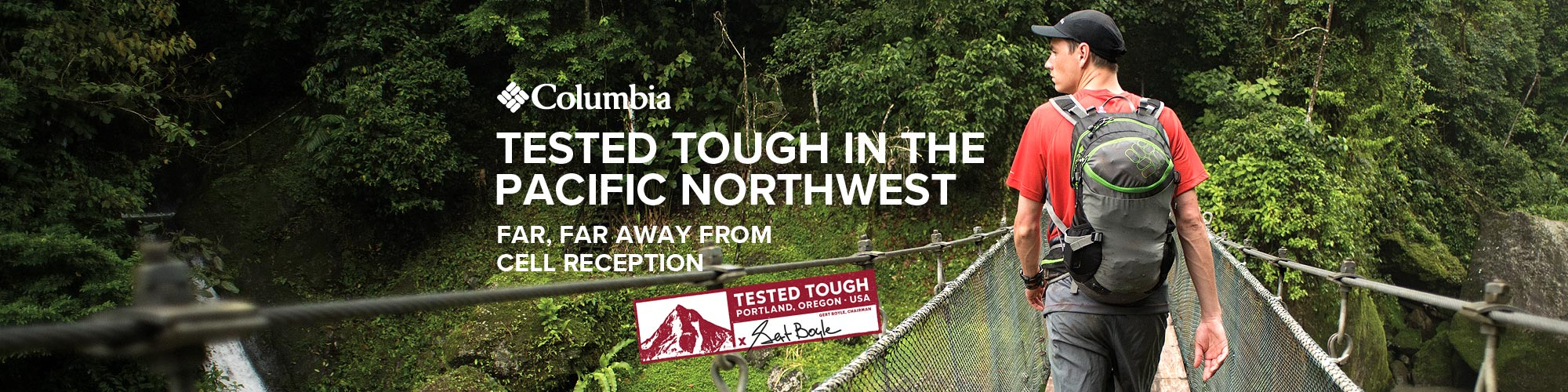 Tested tough in the Pacific Northwest. Far, far away from cell reception.