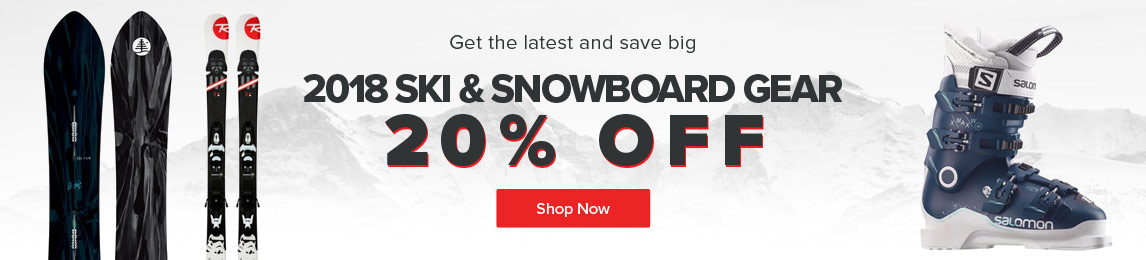 Get the latest and save big- Shop All 2018 Ski & Snowboard gear 20% Off.
