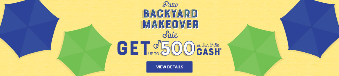 Patio Sale - Up To $500 in Sun and Ski Cash