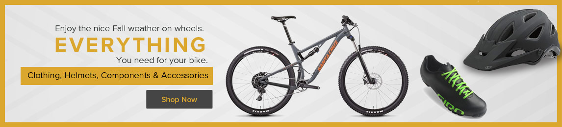 Get everything you need for your bike from clothing, helmets, components and accessories.