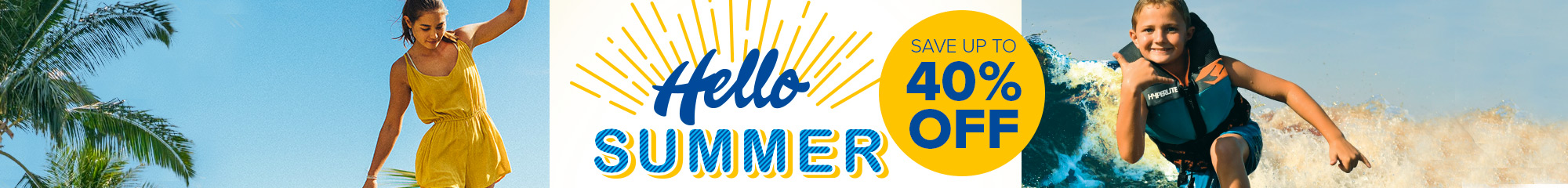 Hello Summer - Save up to 40% off