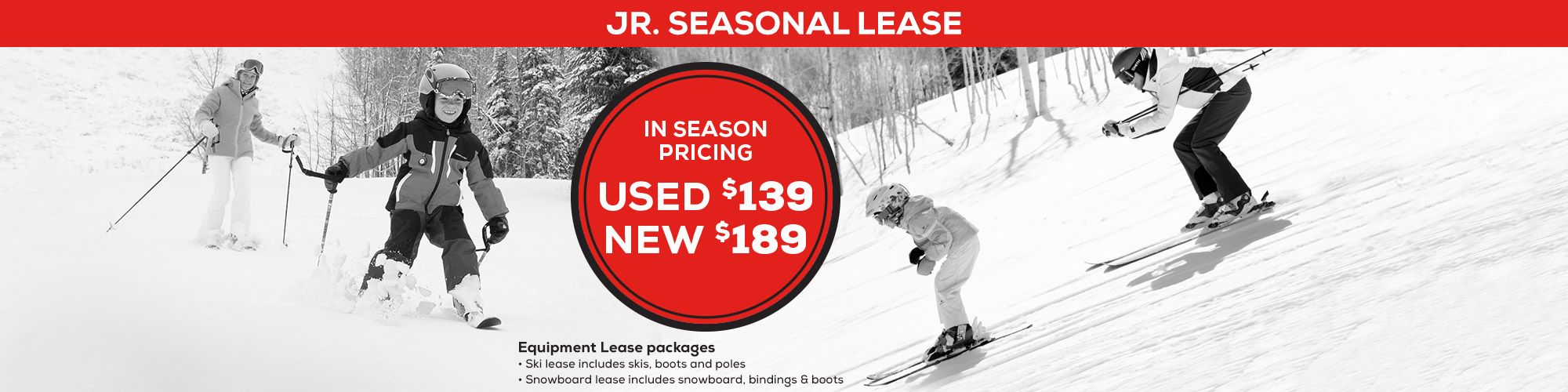 Ski Season Approaching Fast. Get The Kids Ready with out Junior Season Lease.