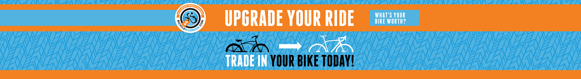 What's your bike worth? Upgrade your ride Trade in your bike today!