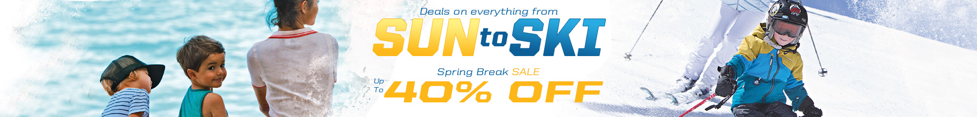 Deals on everything from Sun to Ski. Spring break sale up to 40% off.