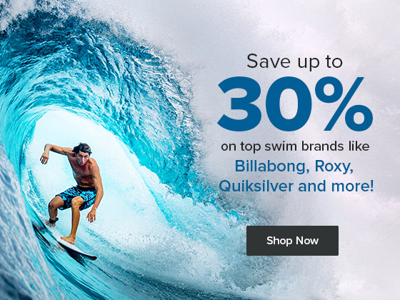 Save up to 30% on top swim brands like Billabong, Roxy, Quiksilver and more!
