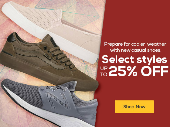 Be prepared for cooler weather with new casual shoes. Select styles up to 25% off.