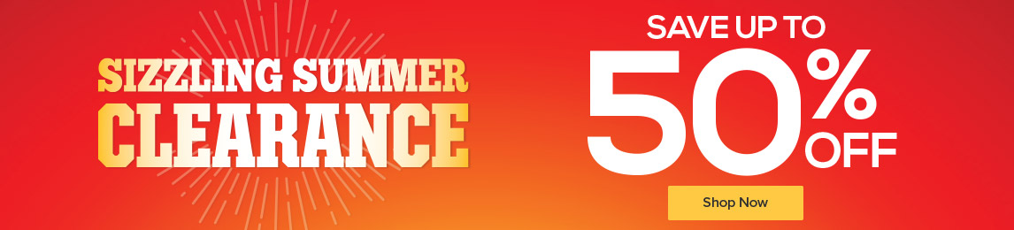 Sizzling Summer Clearance - up to 50% off