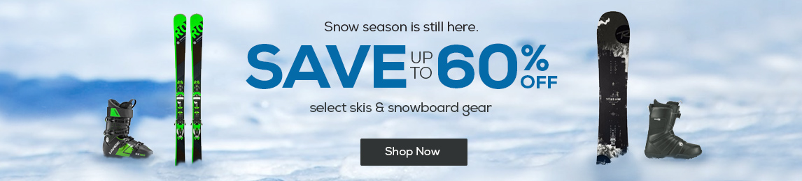 Snow season is still here. You can save up to 60% Off Select Skis and Snowboard Gear.