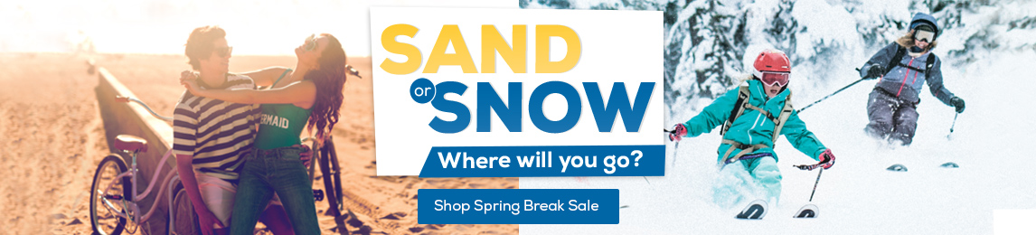 Sand or Snow where will you go. Shop Spring Break Sale.