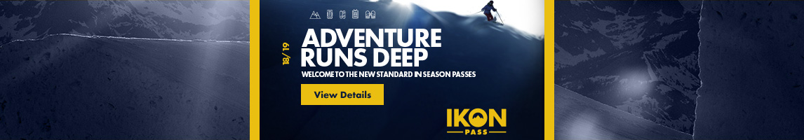 Adventure runs deep. Get your Ikon Pass today.