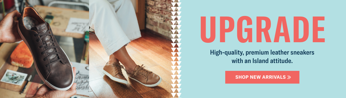 Upgrade. High-quality, premium leather sneakers with an Island attitude. Shop New Arrivals