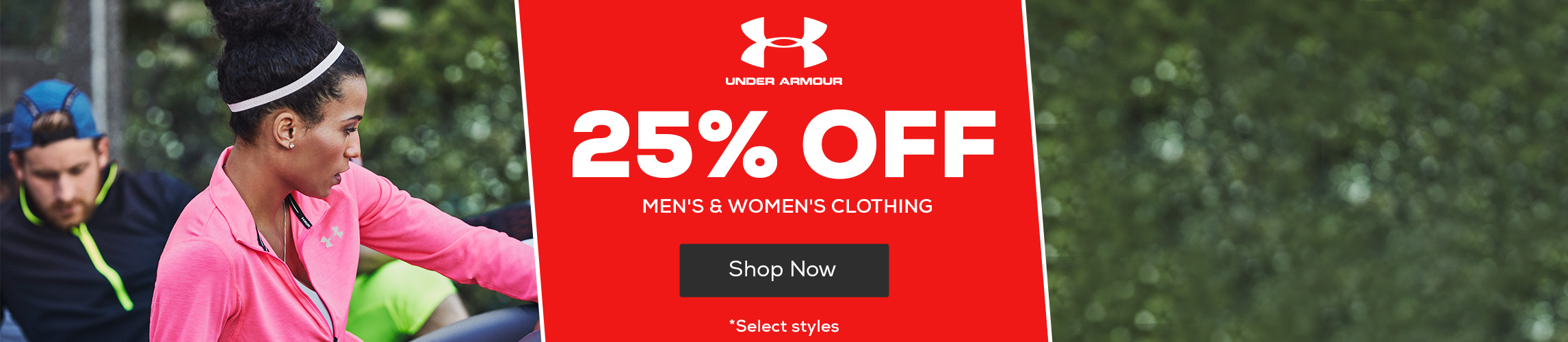 Under Armour 25% Off *select styles for men's & women's clothing