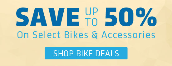Save up to 50% on select bikes and accessories