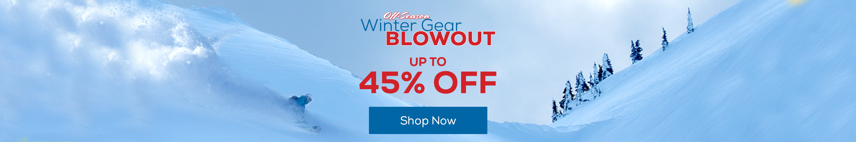 Off-Season Winter Gear Blowout Up to 40% Off