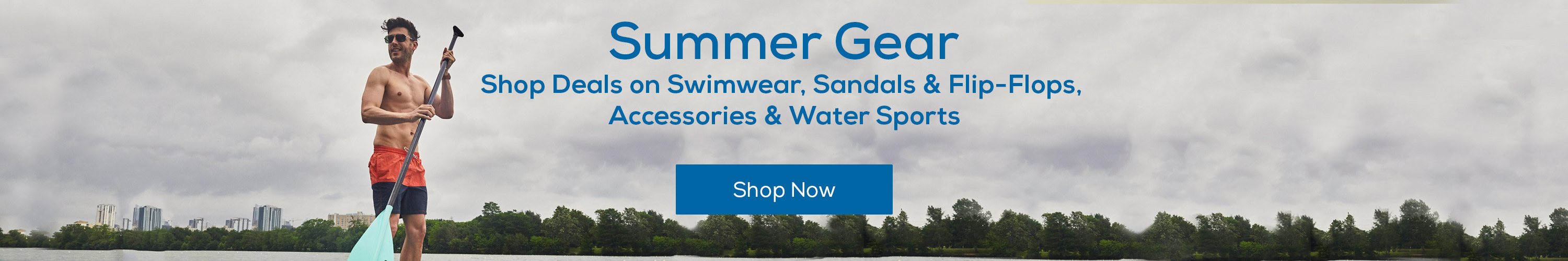 Summer Gear. Shop Deals on Swimwear, Sandals & Flip-Flops, Accessories & Water Sports