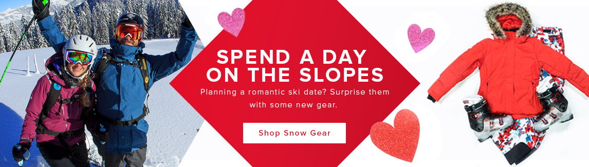 Spend a day on the slopes. Planning a romantic ski date? Surprise them with some new gear.