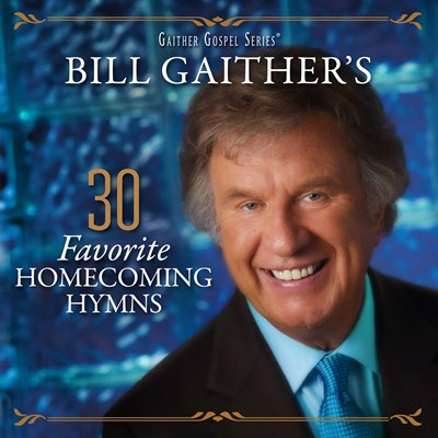 Bill Gaither - 30 Favorite Homecoming Hymns CD