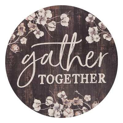 """Gather Together"" Barrel Top Sign"