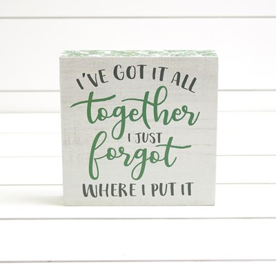 Got It All Together Box Sign