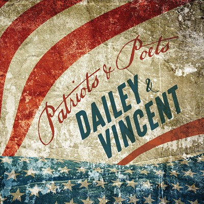 Dailey & Vincent - Patriots & Poets CD