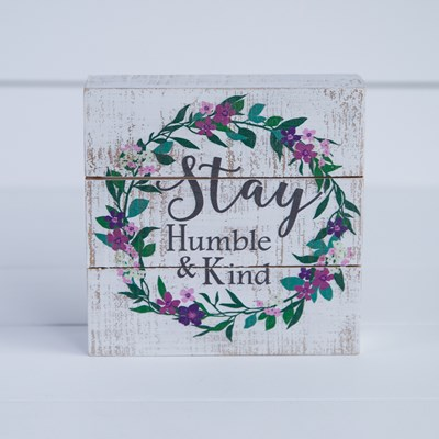 """Stay Humble & Kind"" Wood Sign"