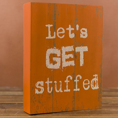 """Let's Get Stuffed"" Box Sign"
