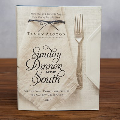 Sunday Dinner in The South Cookbook