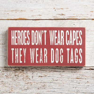 Heroes Wear Dog Tags Box Sign