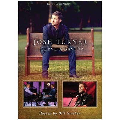 Josh Turner - I Serve a Savior DVD