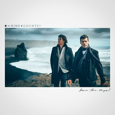 For King & Country - Burn the Ships CD