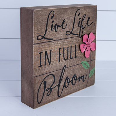 """Life In Full Bloom"" Sign"